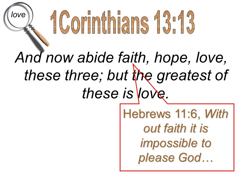 out faith it is impossible to please God…