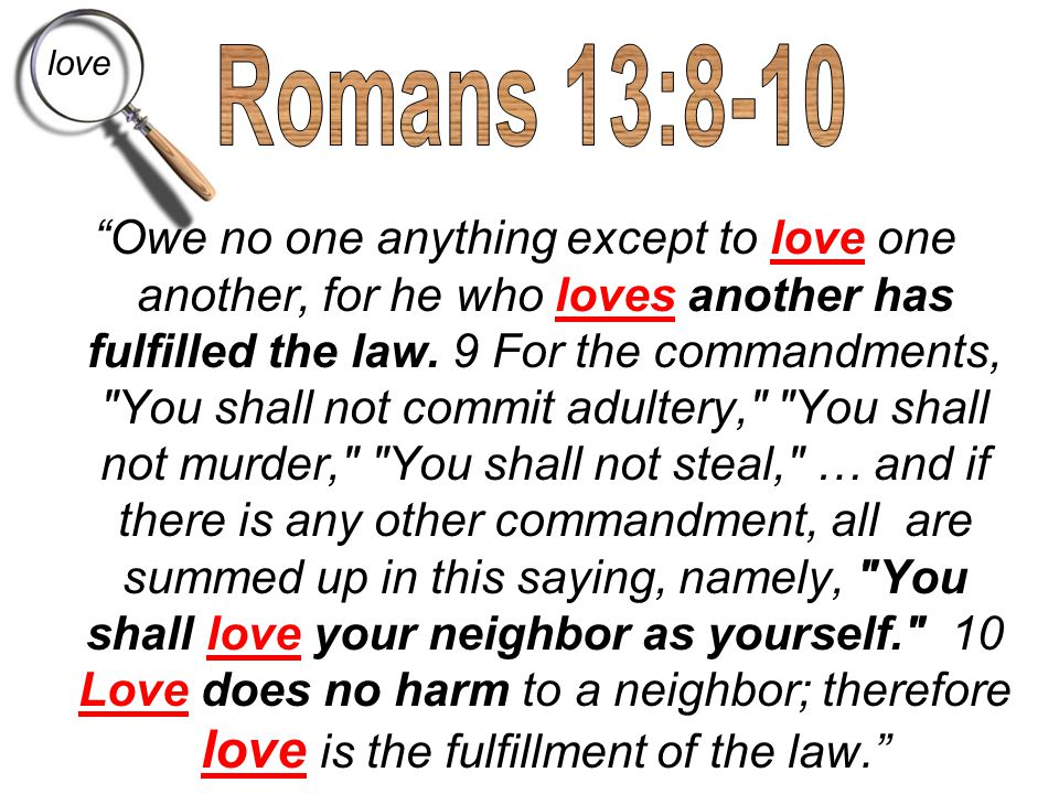 love Romans 13:8-10.
