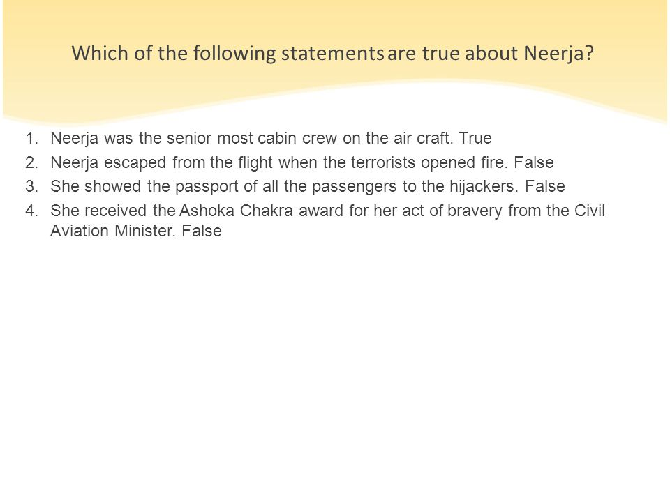 Which of the following statements are true about Neerja