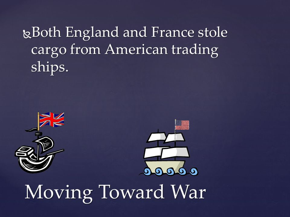 Both England and France stole cargo from American trading ships.