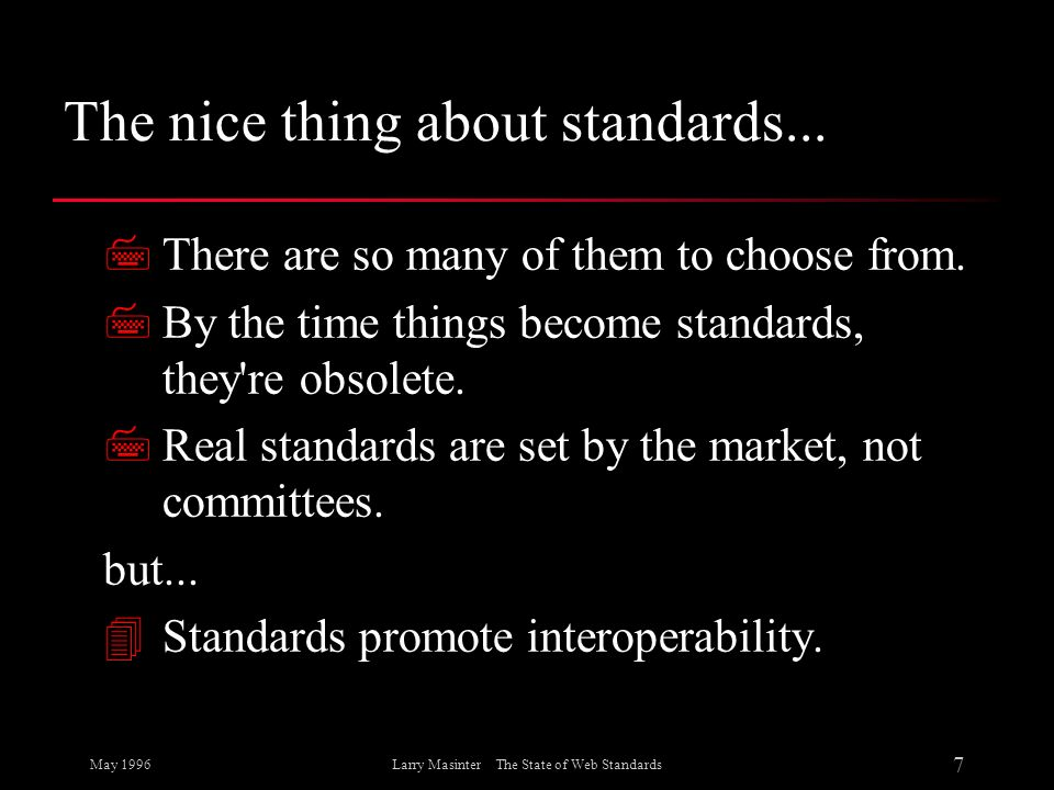 The nice thing about standards...