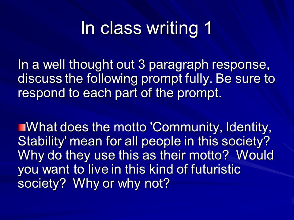 In class writing 1 In a well thought out 3 paragraph response, discuss the following prompt fully. Be sure to respond to each part of the prompt.