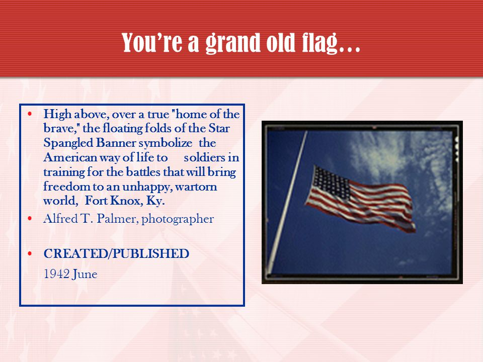 You're a grand old flag…