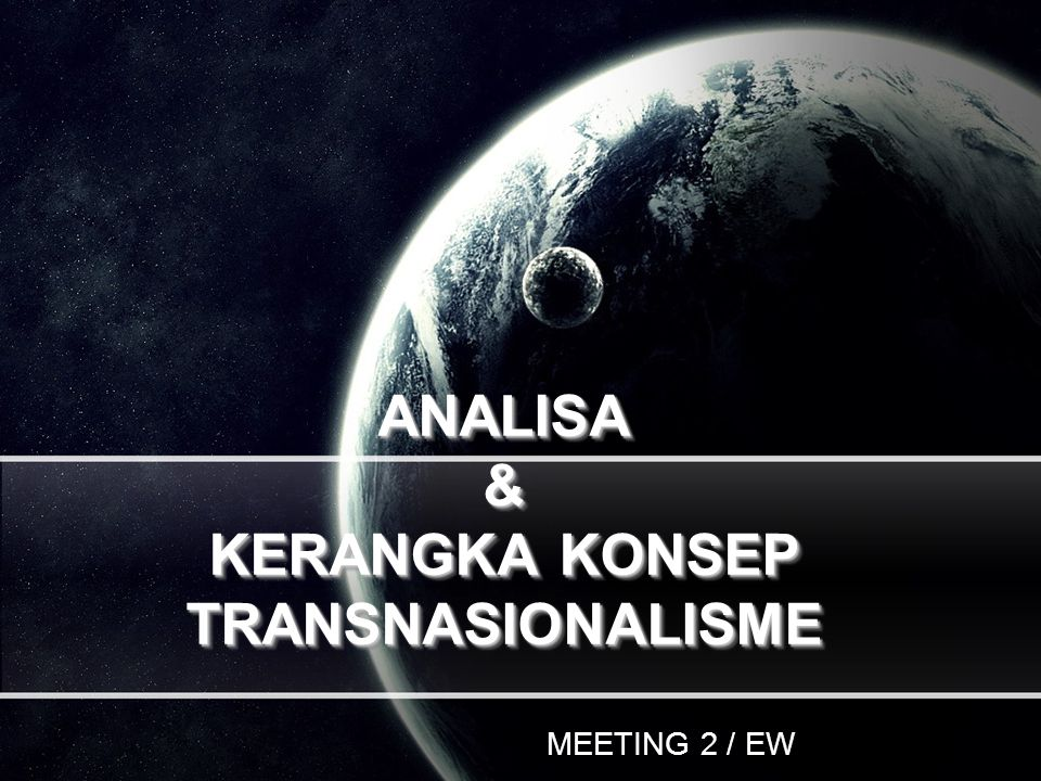 ANALISA & KERANGKA KONSEP TRANSNASIONALISME