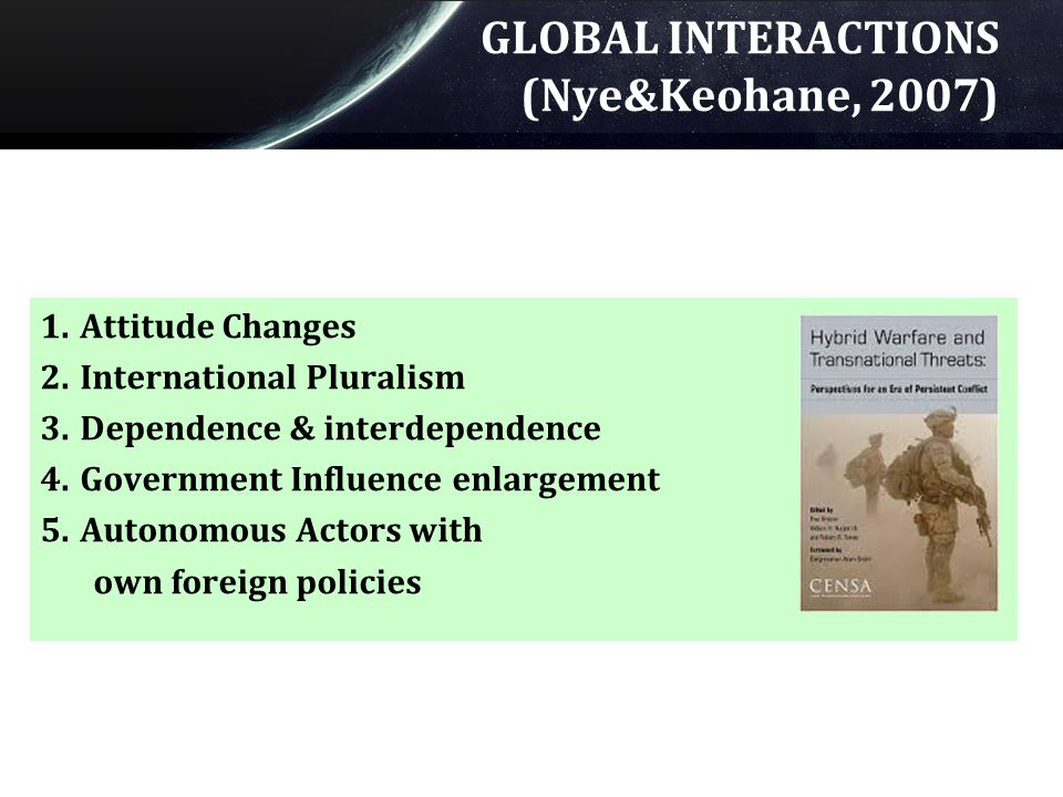 GLOBAL INTERACTIONS (Nye&Keohane, 2007)
