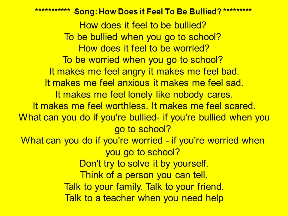 *********** Song: How Does it Feel To Be Bullied *********