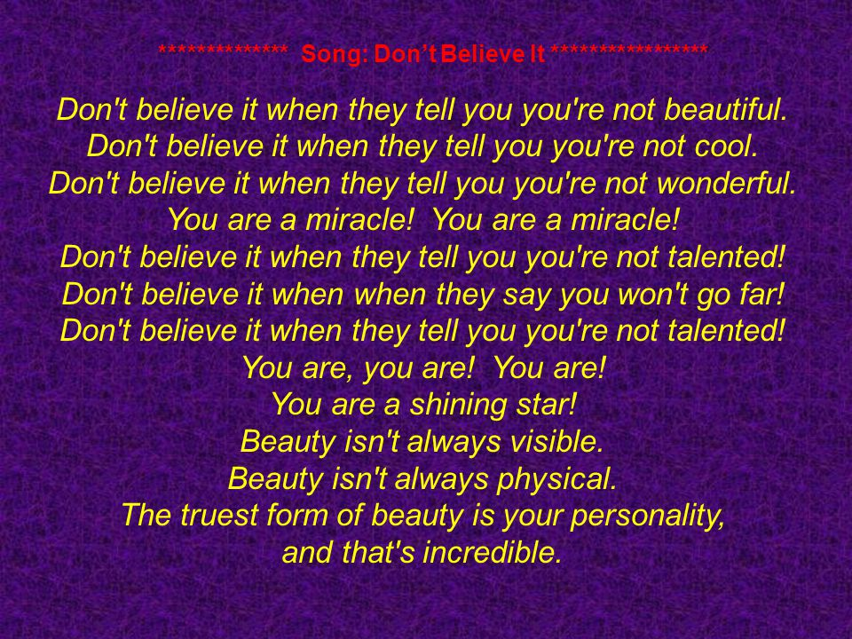 ************** Song: Don't Believe It *****************