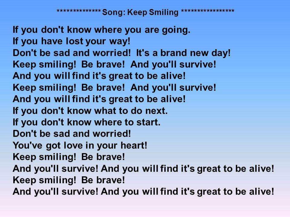 ************** Song: Keep Smiling *****************