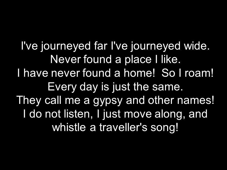********************* Traveller's Song *************************