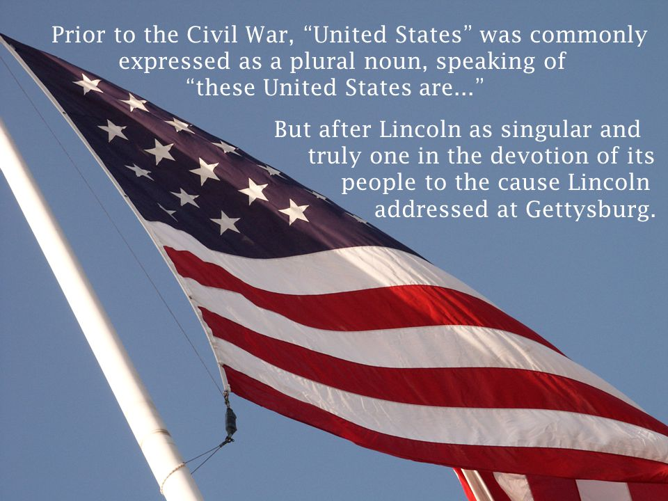 Prior to the Civil War, United States was commonly