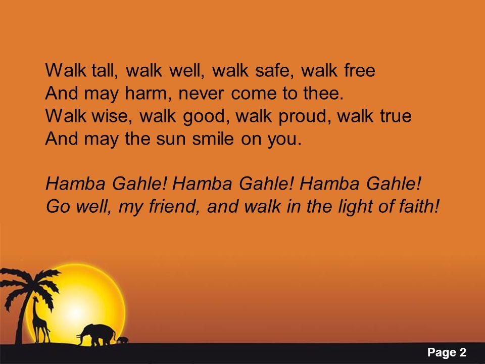 Walk tall, walk well, walk safe, walk free