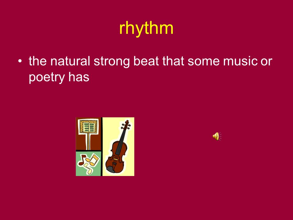 rhythm the natural strong beat that some music or poetry has