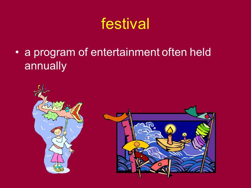 festival a program of entertainment often held annually