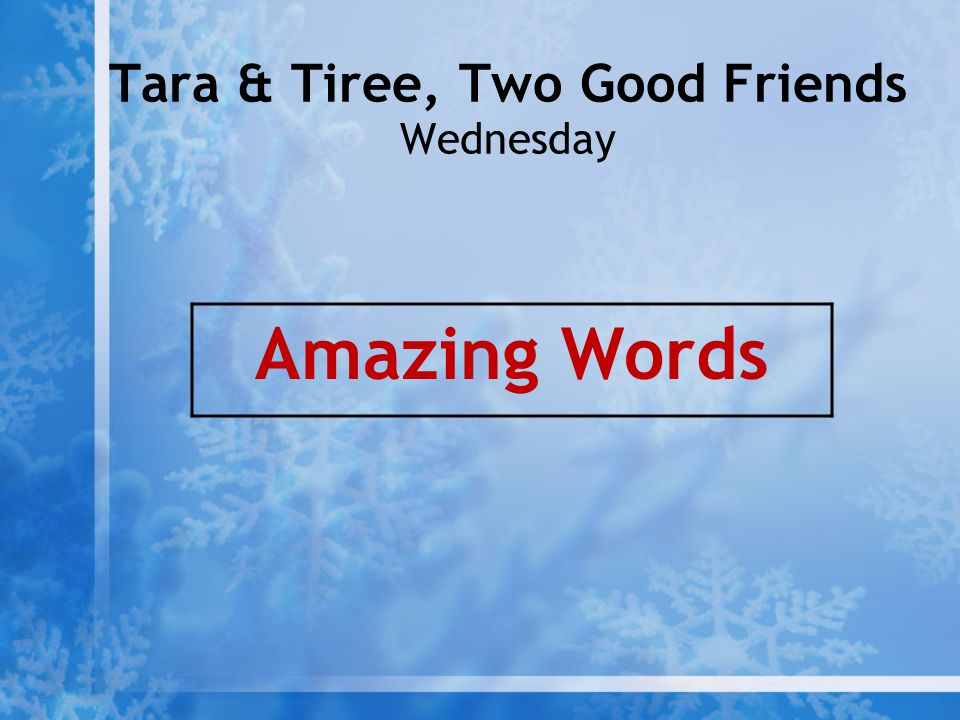 Tara & Tiree, Two Good Friends Wednesday