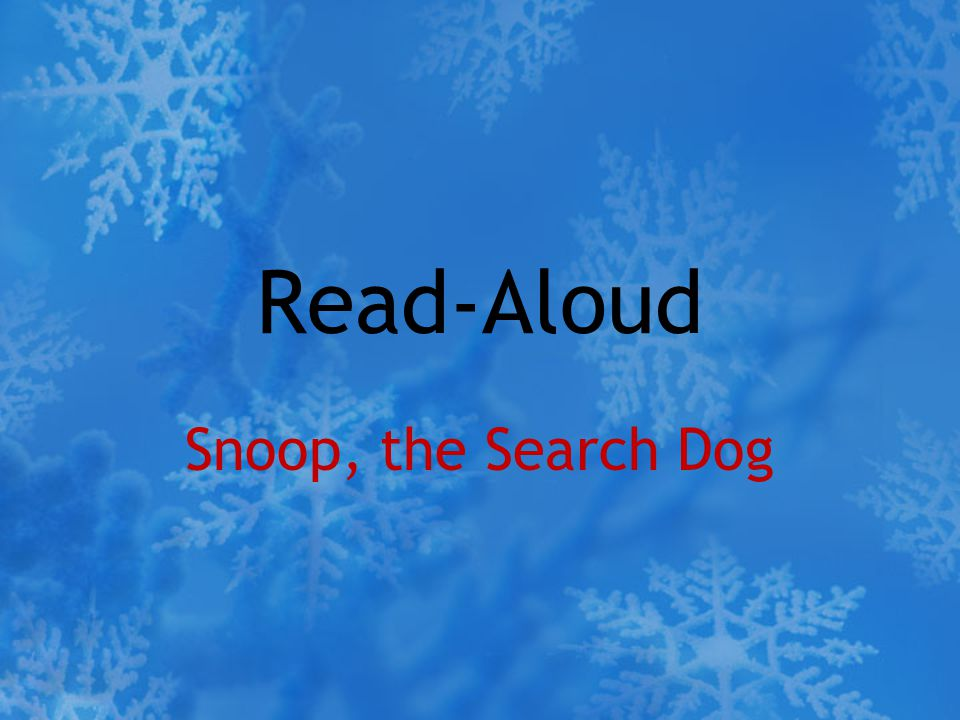 Read-Aloud Snoop, the Search Dog