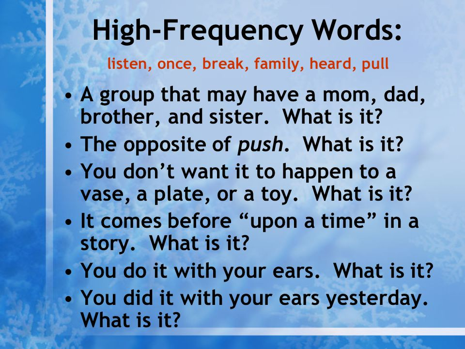 High-Frequency Words: listen, once, break, family, heard, pull