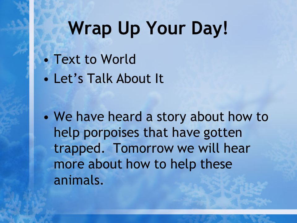 Wrap Up Your Day! Text to World Let's Talk About It