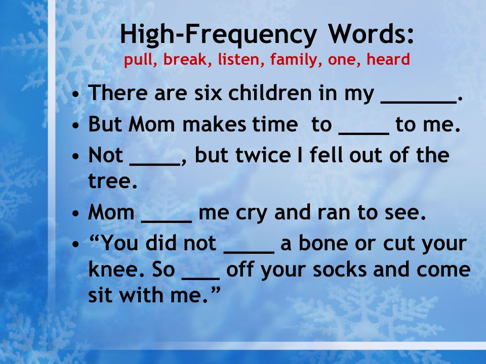 High-Frequency Words: pull, break, listen, family, one, heard