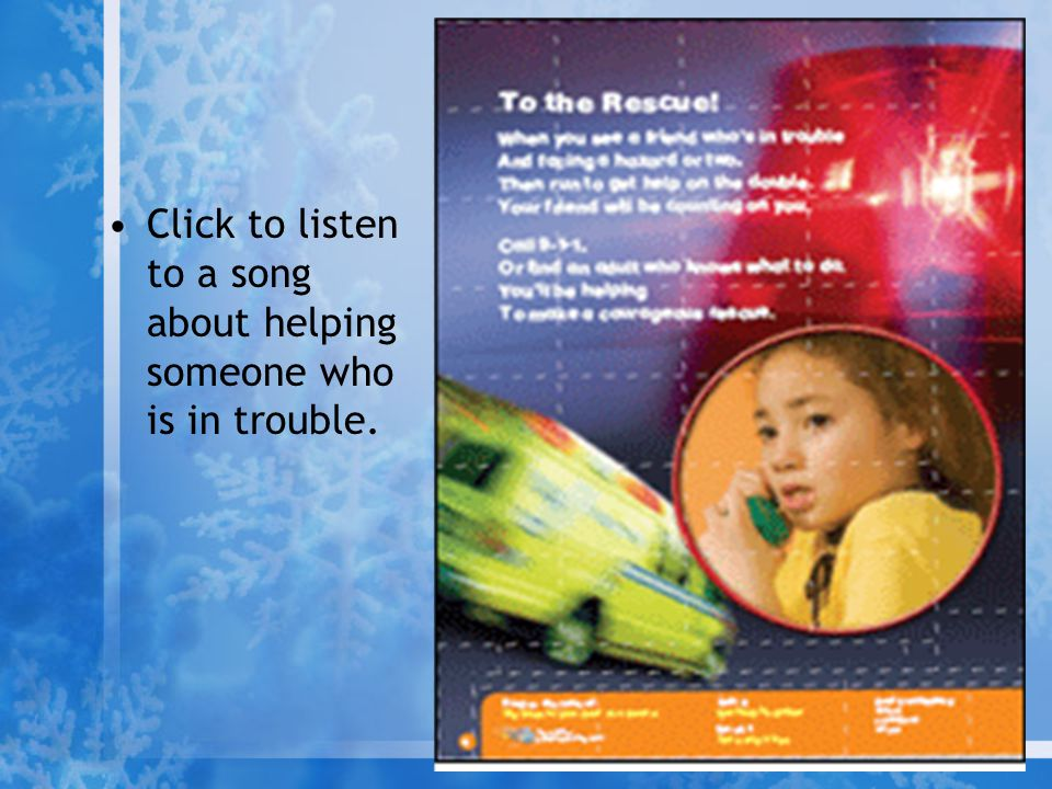 Click to listen to a song about helping someone who is in trouble.