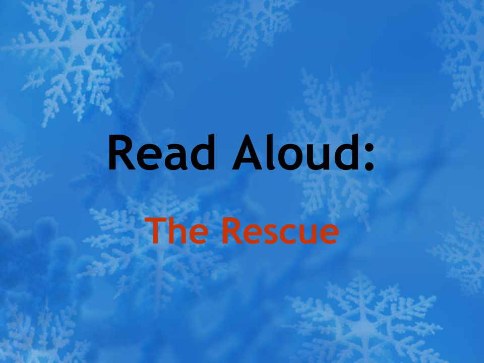 Read Aloud: The Rescue