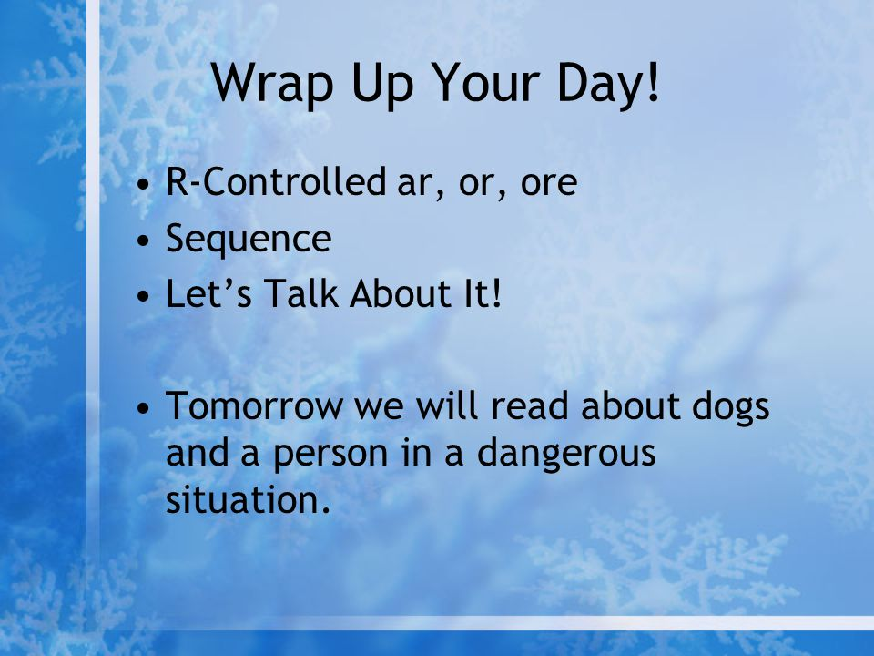 Wrap Up Your Day! R-Controlled ar, or, ore Sequence
