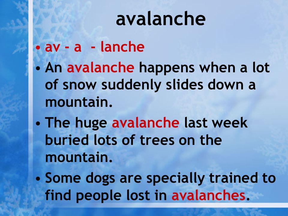 avalanche av - a - lanche