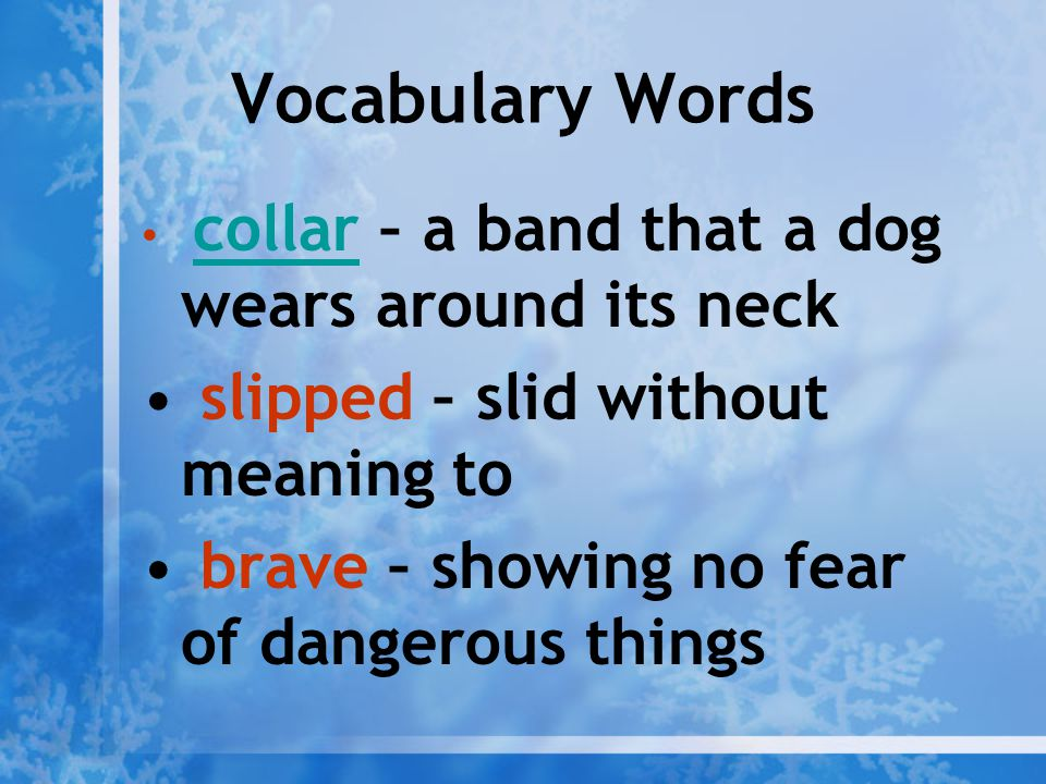 Vocabulary Words slipped – slid without meaning to