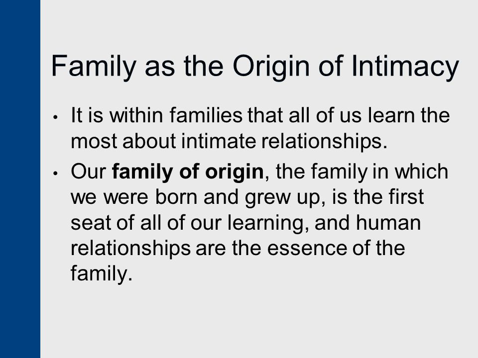 Family as the Origin of Intimacy