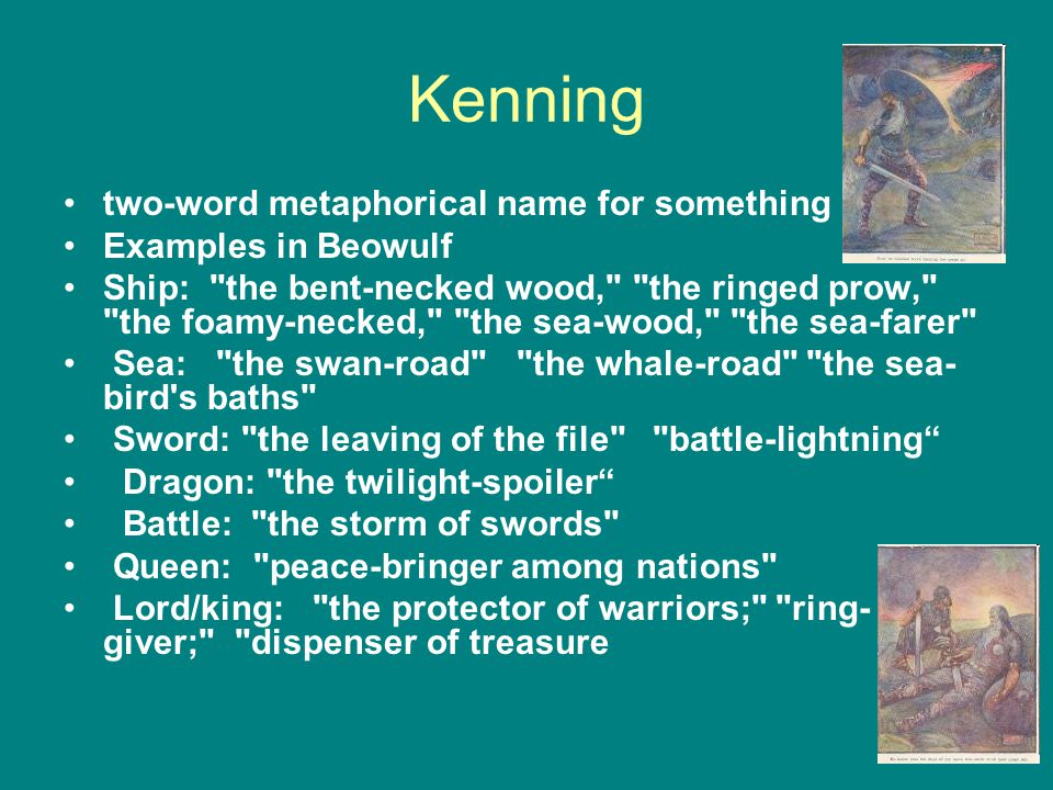 Kenning two-word metaphorical name for something Examples in Beowulf