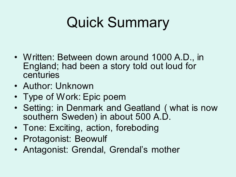 Quick Summary Written: Between down around 1000 A.D., in England; had been a story told out loud for centuries.