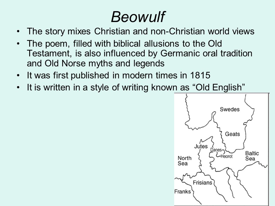 Beowulf The story mixes Christian and non-Christian world views
