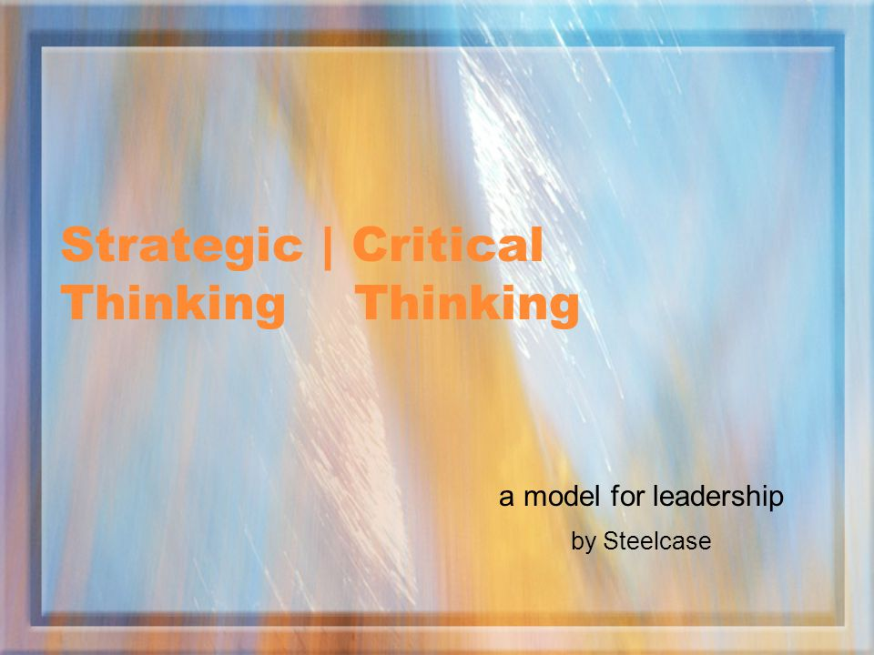 Strategic | Critical Thinking Thinking