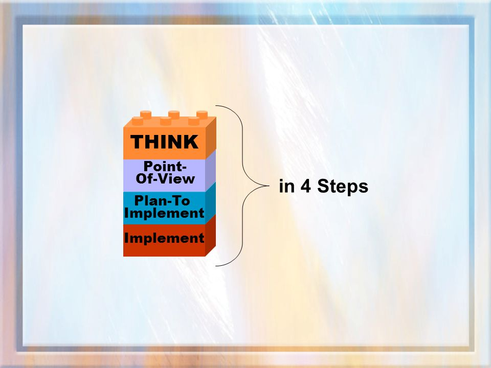 THINK Point- Of-View in 4 Steps Plan-To Implement Implement