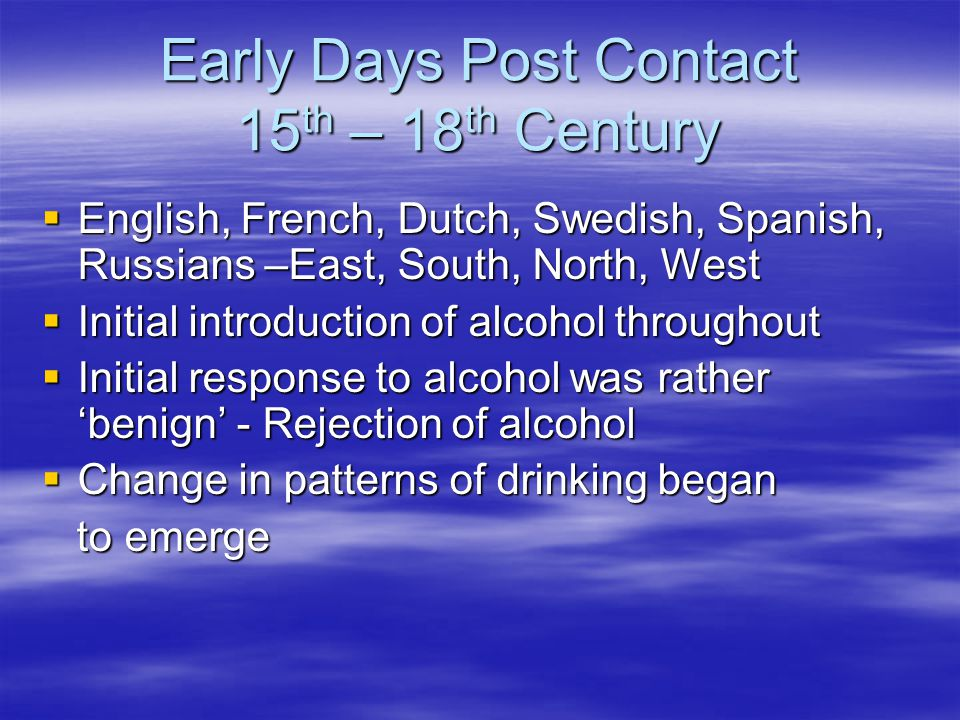Early Days Post Contact 15th – 18th Century