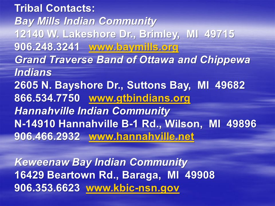 Tribal Contacts: Bay Mills Indian Community 12140 W. Lakeshore Dr