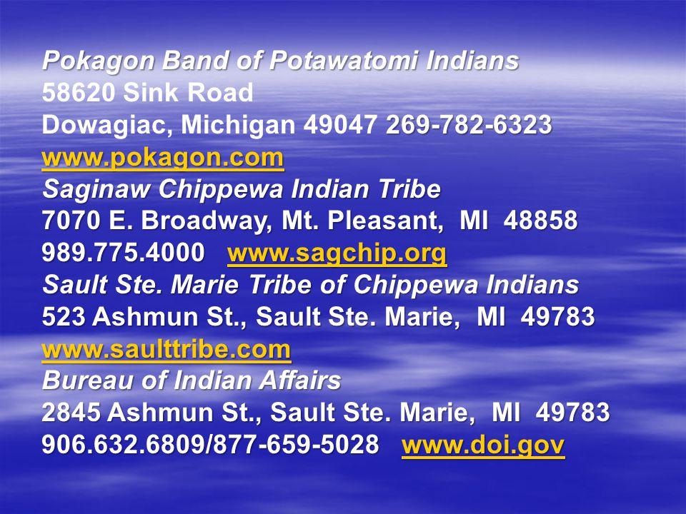 Pokagon Band of Potawatomi Indians 58620 Sink Road Dowagiac, Michigan 49047 269-782-6323 www.pokagon.com