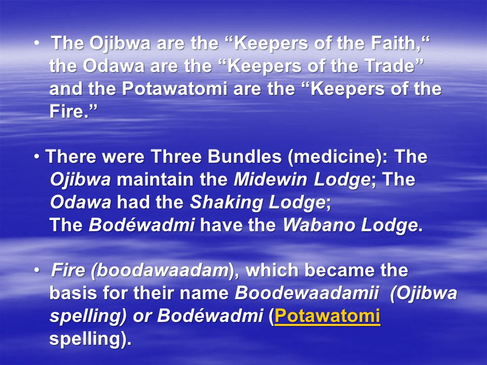 The Ojibwa are the Keepers of the Faith,