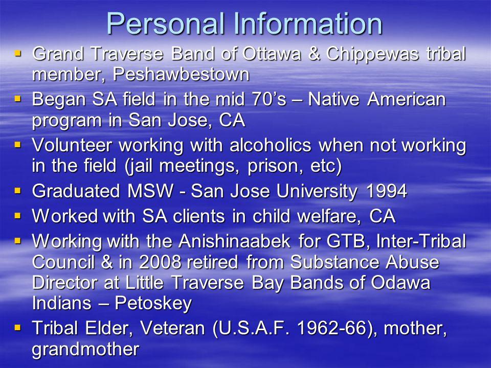 Personal Information Grand Traverse Band of Ottawa & Chippewas tribal member, Peshawbestown.