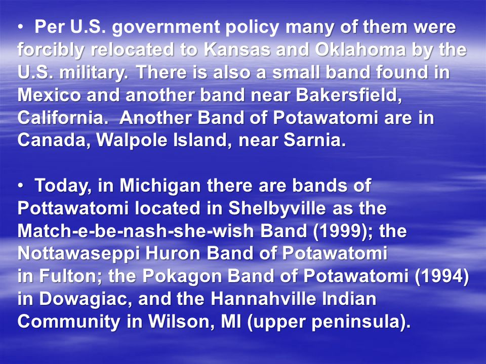 California. Another Band of Potawatomi are in