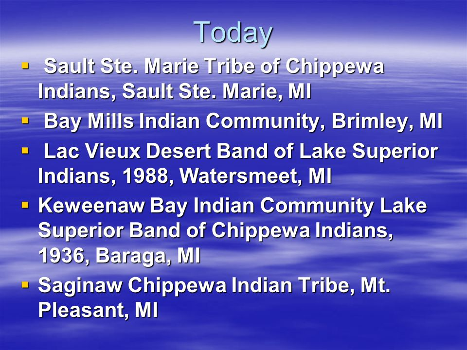 Today Sault Ste. Marie Tribe of Chippewa Indians, Sault Ste. Marie, MI