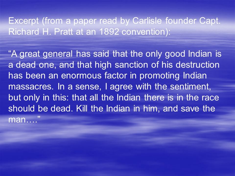 Excerpt (from a paper read by Carlisle founder Capt. Richard H