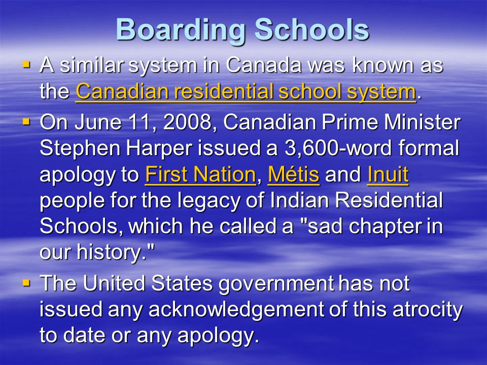Boarding Schools A similar system in Canada was known as the Canadian residential school system.