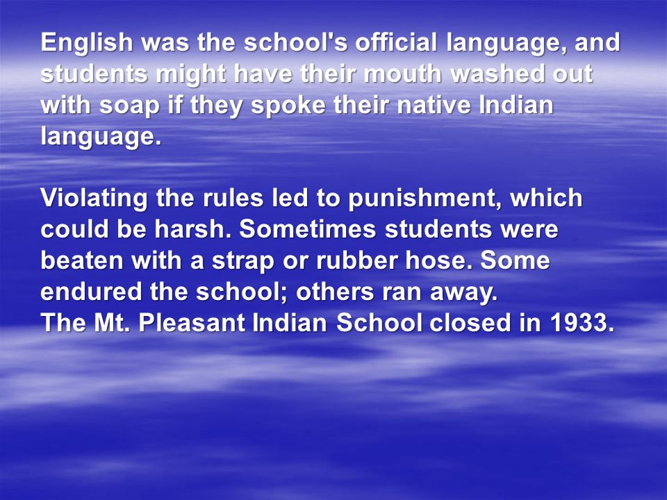 The Mt. Pleasant Indian School closed in 1933.