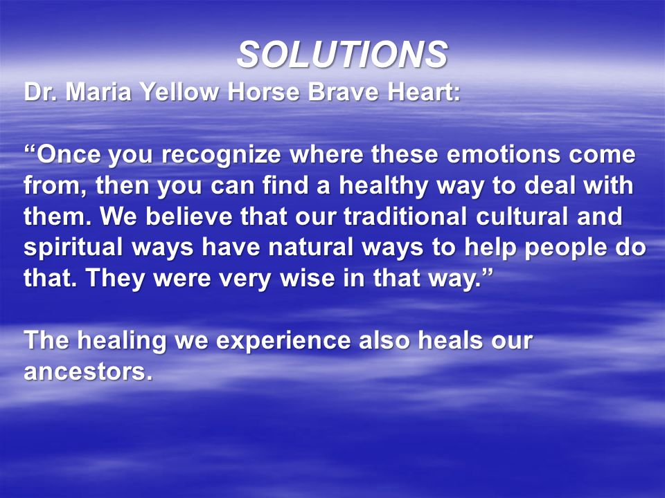 SOLUTIONS Dr. Maria Yellow Horse Brave Heart: