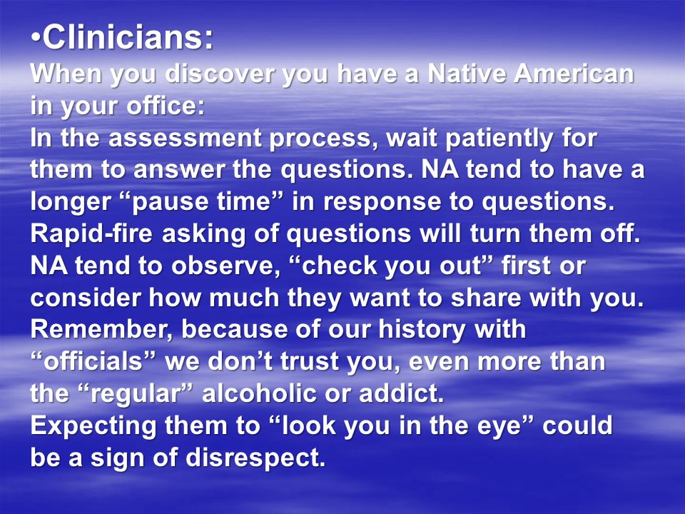 Clinicians: When you discover you have a Native American in your office: