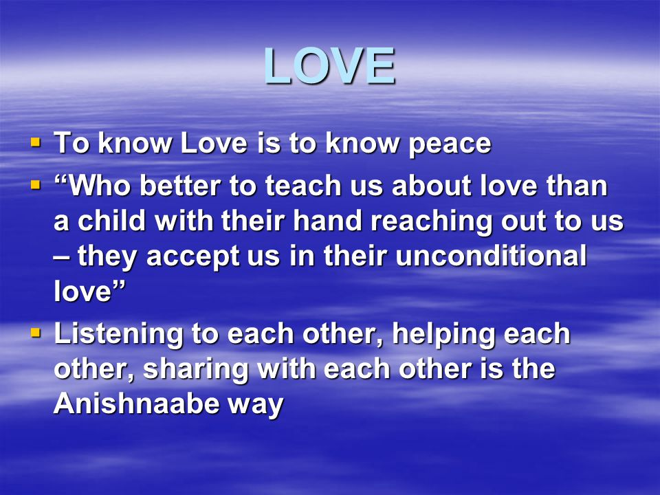 LOVE To know Love is to know peace