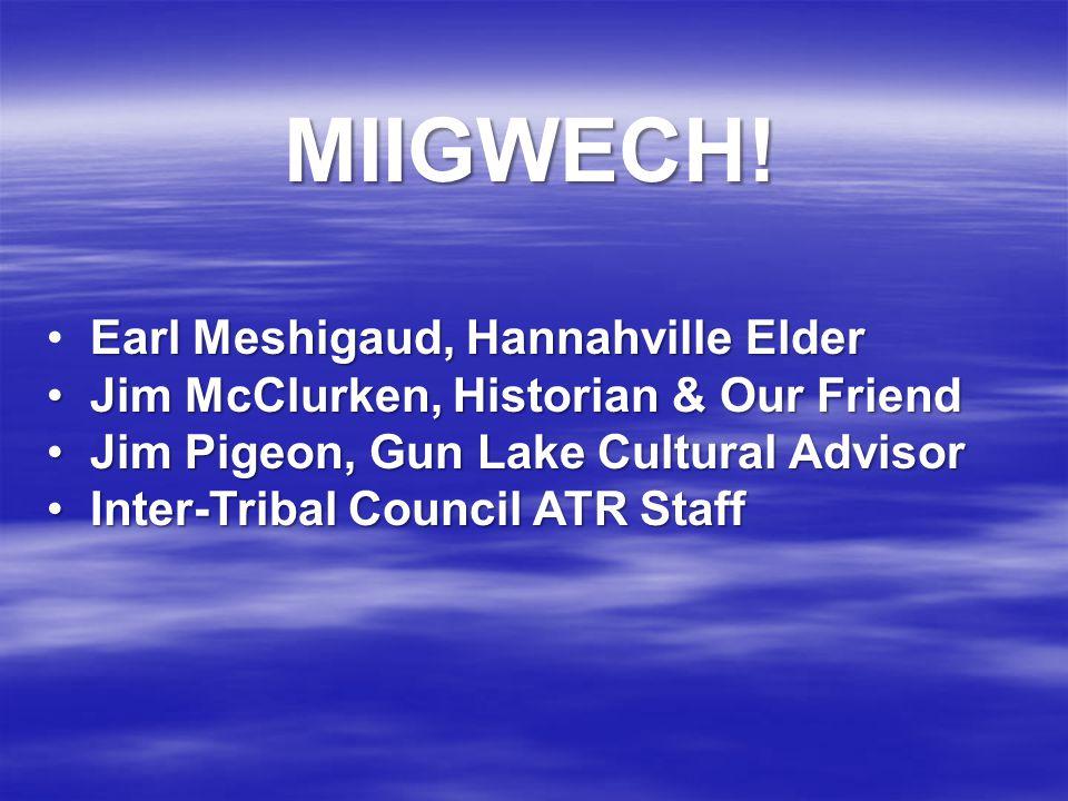 MIIGWECH! Earl Meshigaud, Hannahville Elder