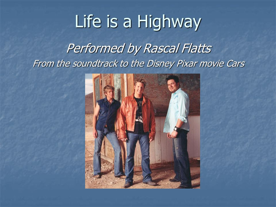 Life is a Highway Performed by Rascal Flatts
