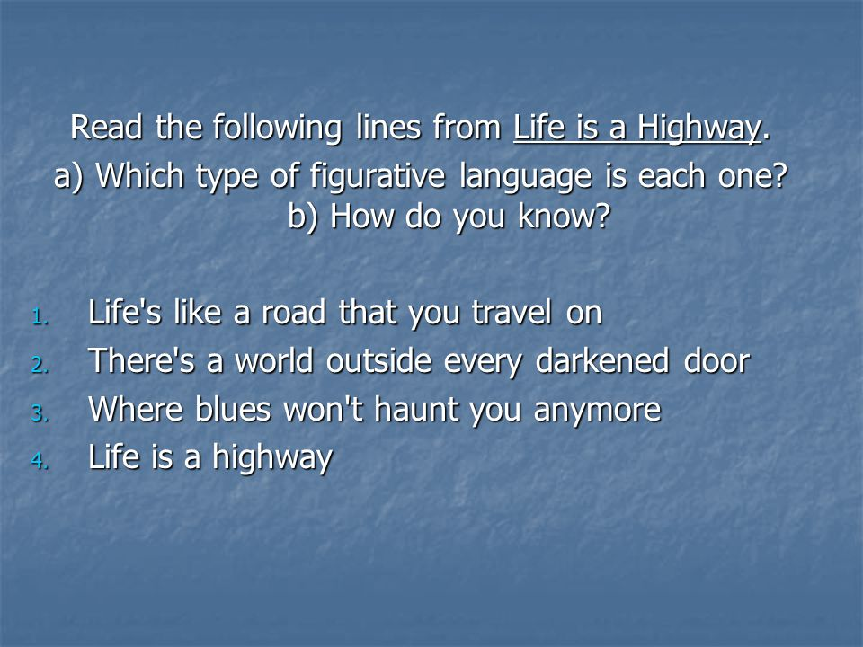 Read the following lines from Life is a Highway.