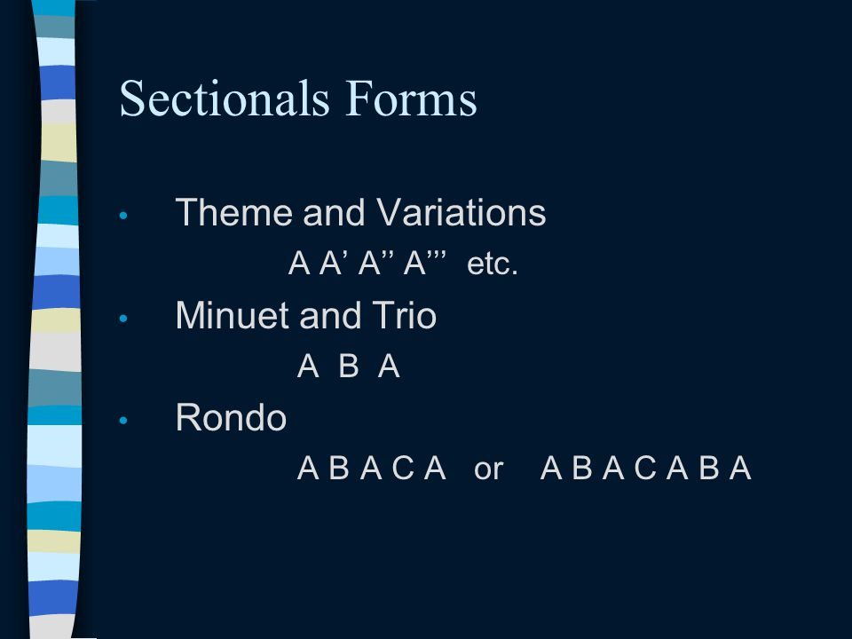Sectionals Forms Theme and Variations Minuet and Trio Rondo